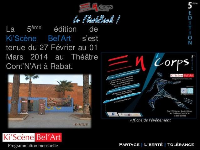 Laème Edition : Avant Propos de 5ème édition La 2 Ki'Scène Bel'Art s'est tenue du 27 Février au 01 Mars 2014 au Théâtre Co...