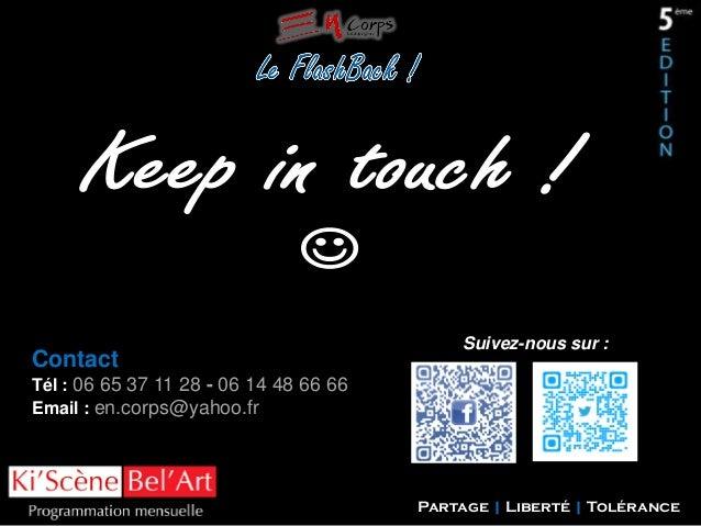 Contact  Suivez-nous sur :  Tél : 06 65 37 11 28 - 06 14 48 66 66 Email : en.corps@yahoo.fr  Partage | Liberté | Tolérance