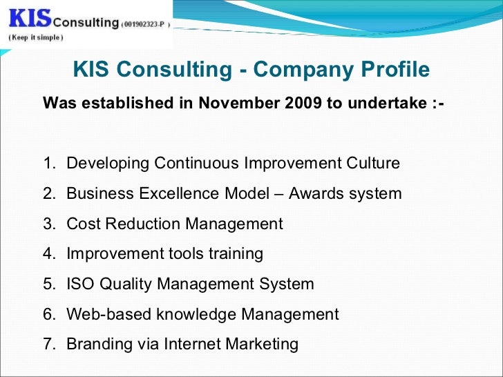KIS Consulting - Company ProfileWas established in November 2009 to undertake :-1. Developing Continuous Improvement Cultu...