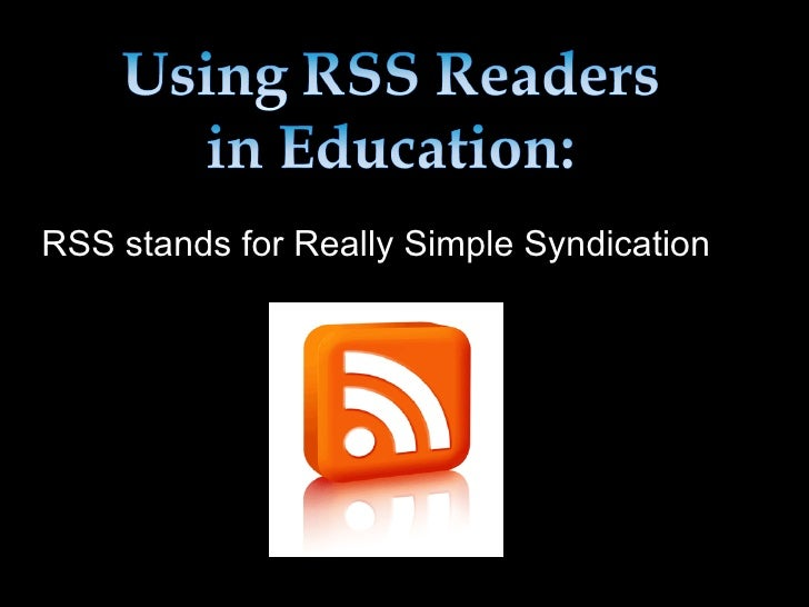 RSS stands for Really Simple Syndication