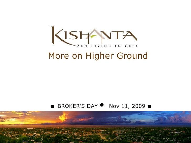 More on Higher Ground BROKER'S DAY  Nov 11, 2009
