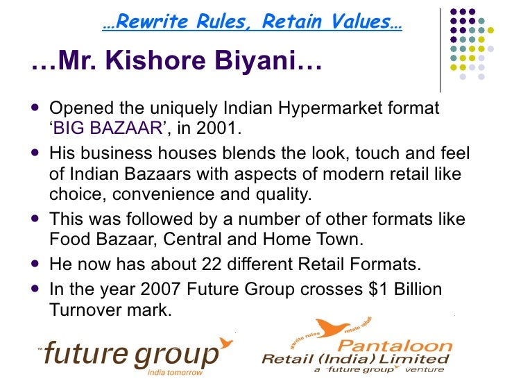 biography on mr kishore biyani Kishore biyani comes from a family that has been involved in business since the  time of his grandfather, who opened a clothes shop in.