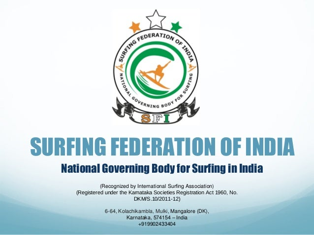 SURFING FEDERATION OF INDIA National Governing Body for Surfing in India (Recognized by International Surfing Association)...