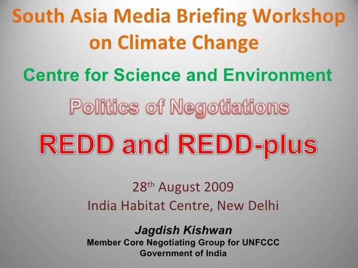 South Asia Media Briefing Workshop on Climate Change  28 th  August 2009 India Habitat Centre, New Delhi Jagdish Kishwan M...