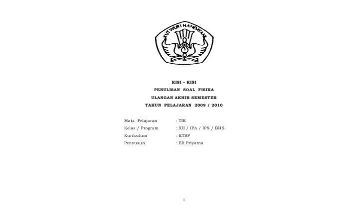 KISI – KISI              PENULISAN SOAL FISIKA             ULANGAN AKHIR SEMESTER           TAHUN PELAJARAN 2009 / 2010Mat...