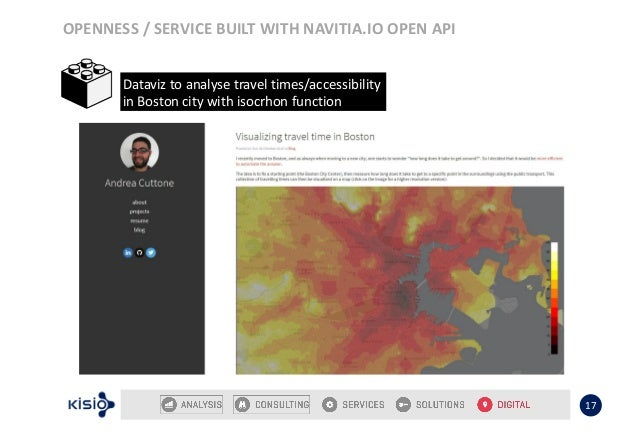 OPENNESS / SERVICE BUILT WITH NAVITIA.IO OPEN API 17 Dataviz to analyse travel times/accessibility in Boston city with iso...