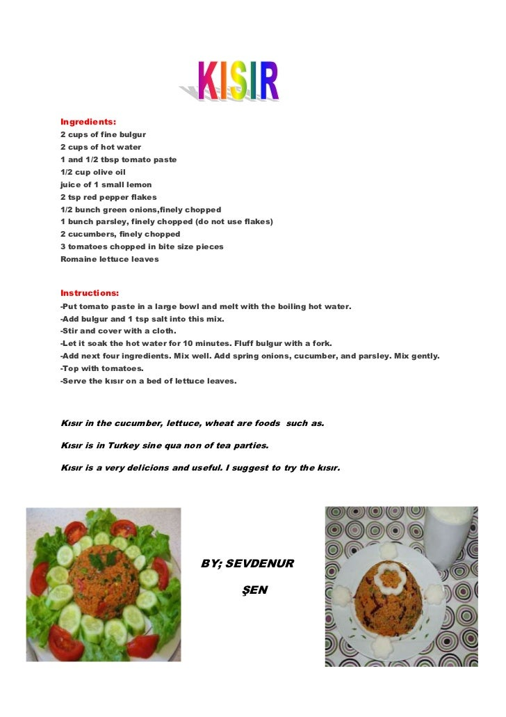 Ingredients:2 cups of fine bulgur2 cups of hot water1 and 1/2 tbsp tomato paste1/2 cup olive oiljuice of 1 small lemon2 ts...