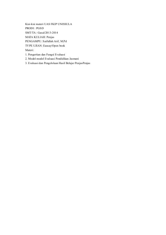 Kisi-kisi materi UAS FKIP UNISSULA PRODI : PGSD SMT/TA : Gasal/2013-2014 MATA KULIAH: Penjas PENGAMPU: Saifullah Arif, M.P...