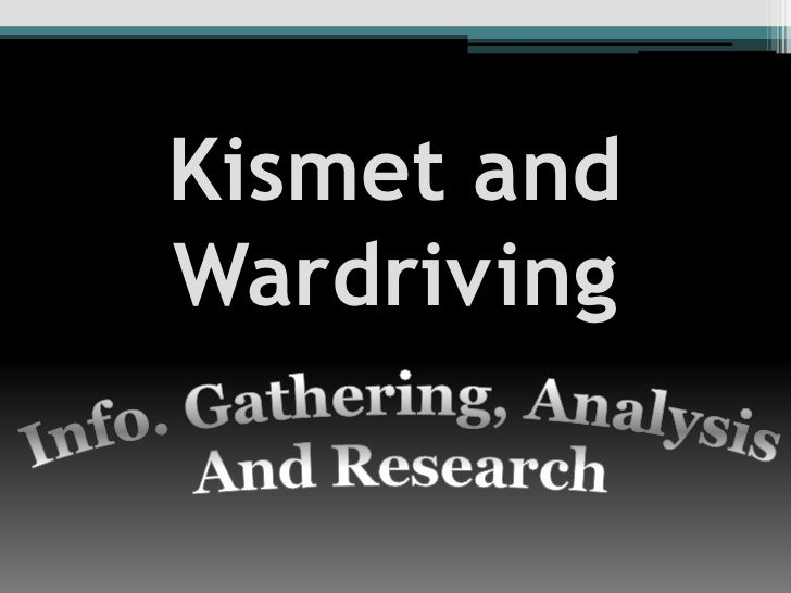 Wardriving & Kismet Introduction