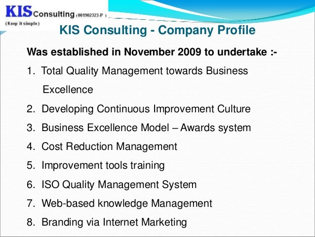 KIS Consulting - Company ProfileWas established in November 2009 to undertake :-1. Total Quality Management towards Busine...