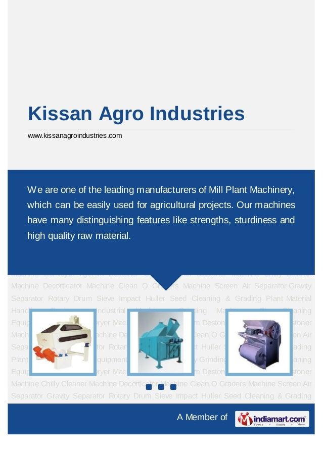 Kissan Agro Industries    www.kissanagroindustries.comDestoner Machine Chilly Cleaner Machine Decorticator Machine Clean O...