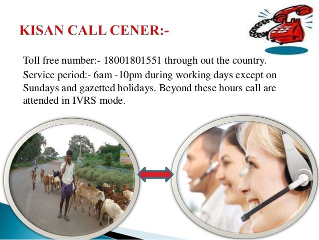kisan call centres Kisan call center established in magh 21st , 2069 with support of agricare nepal pvt ltd has launched kisan call centers a view to leverage the extensive telecom infrastructure in the country to deliver extension services to the farming community.