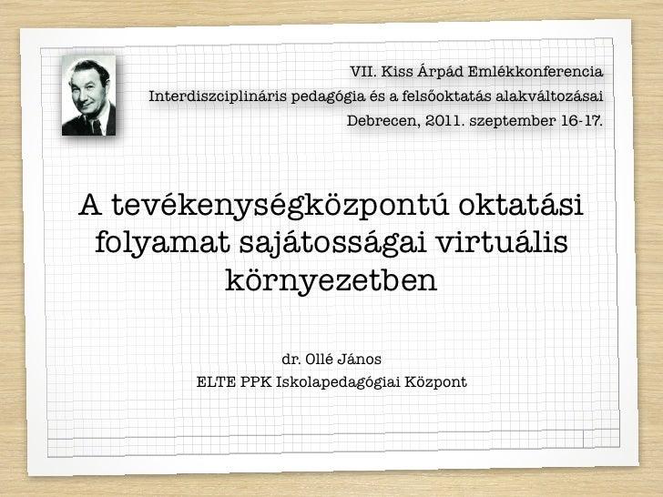 VII. Kiss Árpád Emlékkonferencia    Interdiszciplináris pedagógia és a felsőoktatás alakváltozásai                        ...