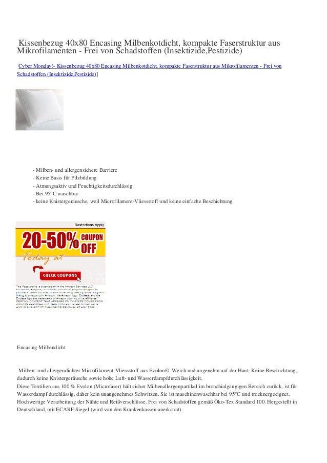 Kissenbezug 40x80 Encasing Milbenkotdicht, kompakte Faserstruktur ausMikrofilamenten - Frei von Schadstoffen (Insektizide,...