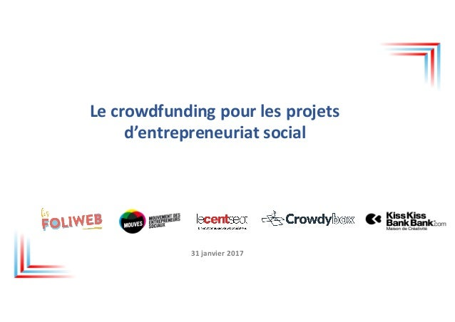 Lecrowdfundingpourlesprojets d'entrepreneuriatsocial 31janvier2017