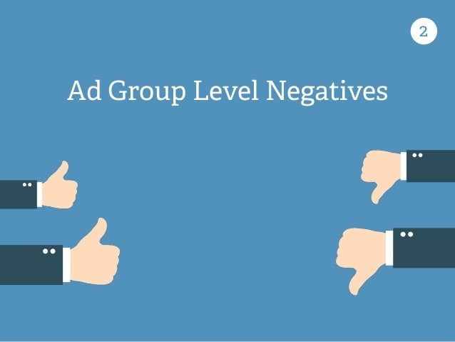 Ad Group Level Negatives 2