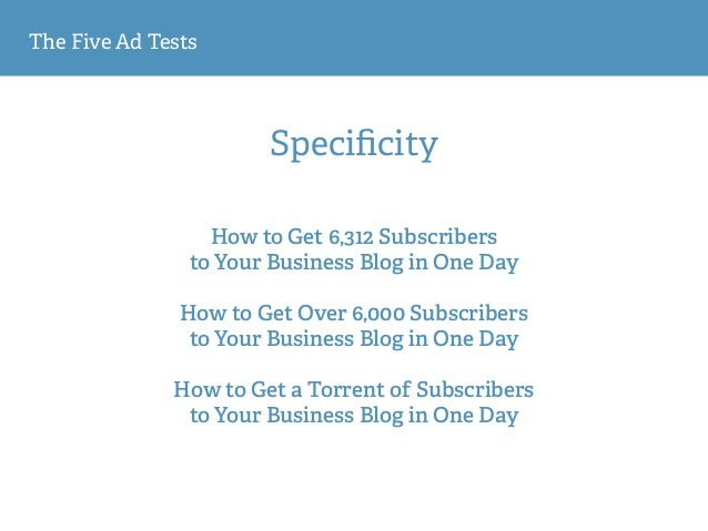 The Five Ad Tests Specificity How to Get 6,312 Subscribers 
