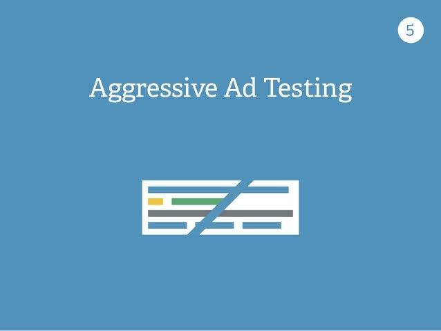 Aggressive Ad Testing 5