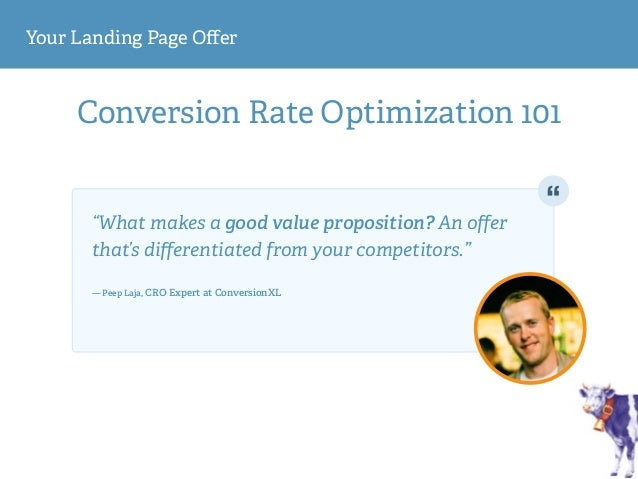 """Your Landing Page Offer Conversion Rate Optimization 101 """"What makes a good value proposition? An offer that's differentiated..."""