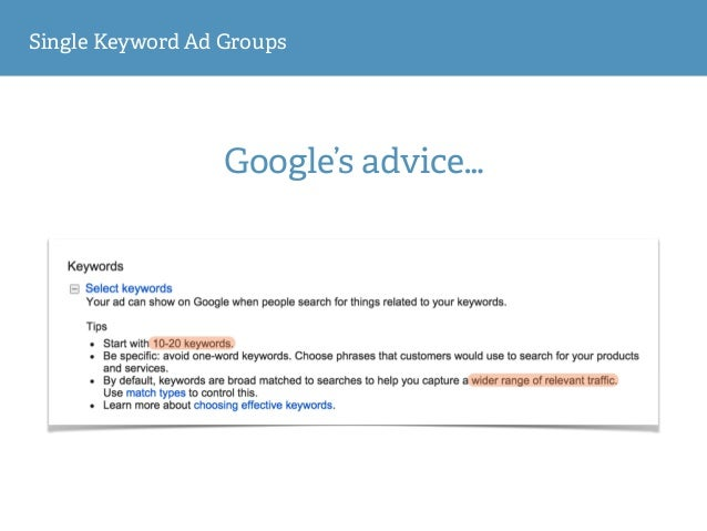 Single Keyword Ad Groups Google's advice…