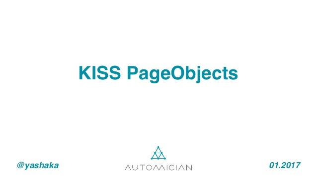 @yashaka 01.2017 KISS PageObjects