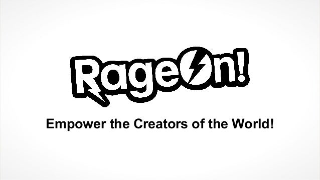 Empower the Creators of the World!