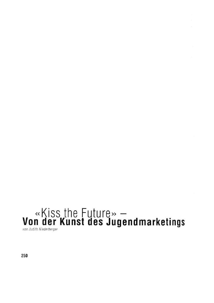 Kiss the future - Von der Kunst des Jugendmarketings