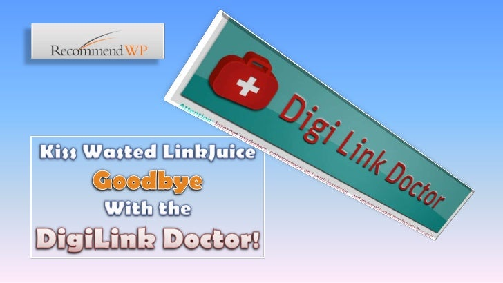 Kiss Wasted LinkJuice<br />Goodbye<br />With the<br />DigiLink Doctor!<br />
