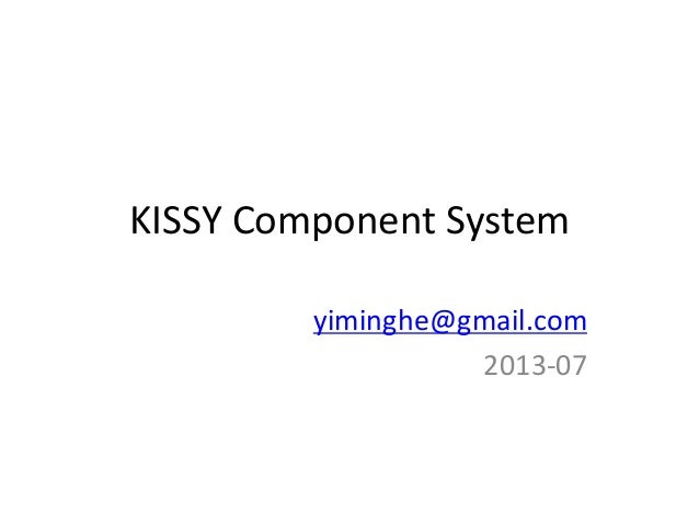 KISSY Component System yiminghe@gmail.com 2013-07