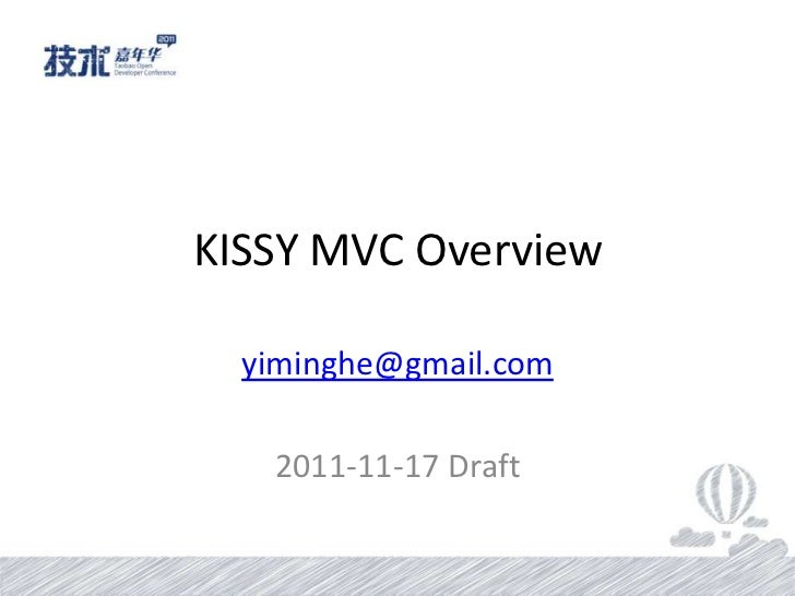 KISSY MVC Overview  yiminghe@gmail.com   2011-11-17 Draft