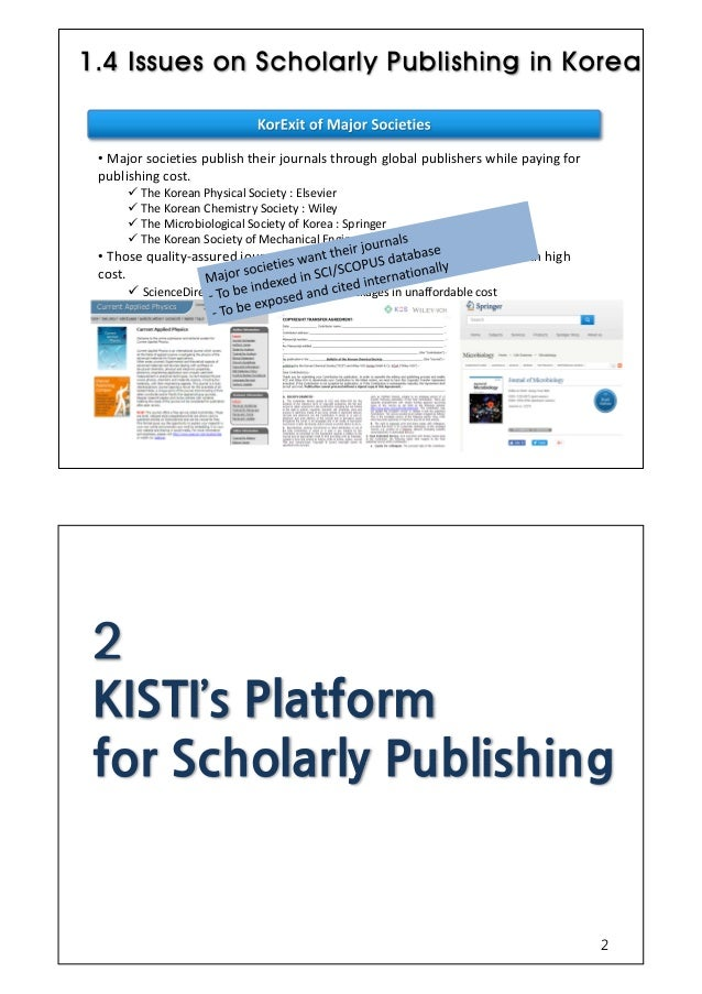• Small-scale publishers or print shops have their own customers • Scientific publishing is supported by government or gov...