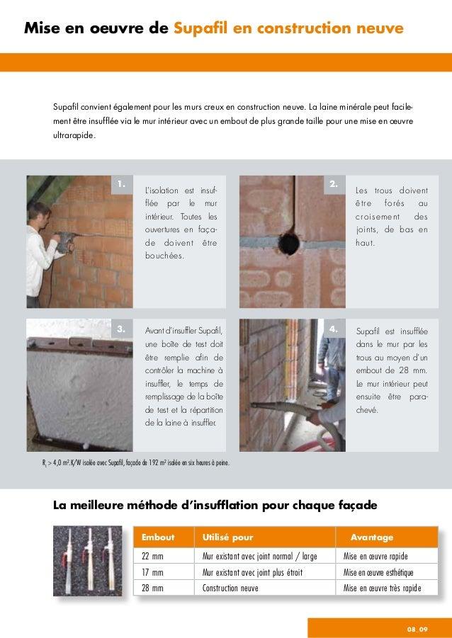 08_09 Supafil convient également pour les murs creux en construction neuve. La laine minérale peut facile- ment être insuf...