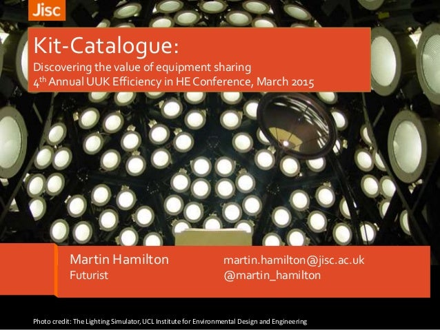 Kit-Catalogue: Discovering the value of equipment sharing 4th Annual UUK Efficiency in HE Conference, March 2015 Photo cre...