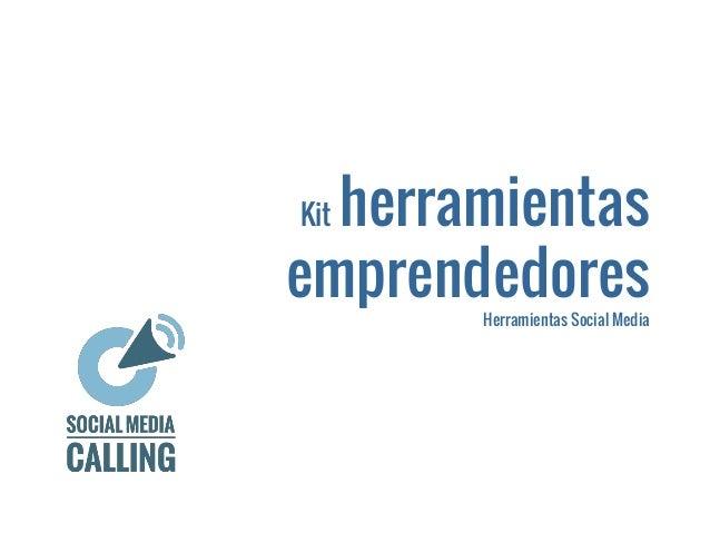 Kit herramientas emprendedoresHerramientas Social Media