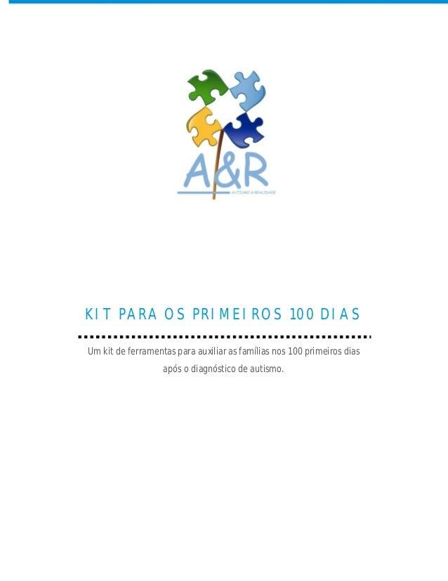 KIT PARA OS PRIMEIROS 100 DIAS Um kit de ferramentas para auxiliar as famílias nos 100 primeiros dias após o diagnóstico d...