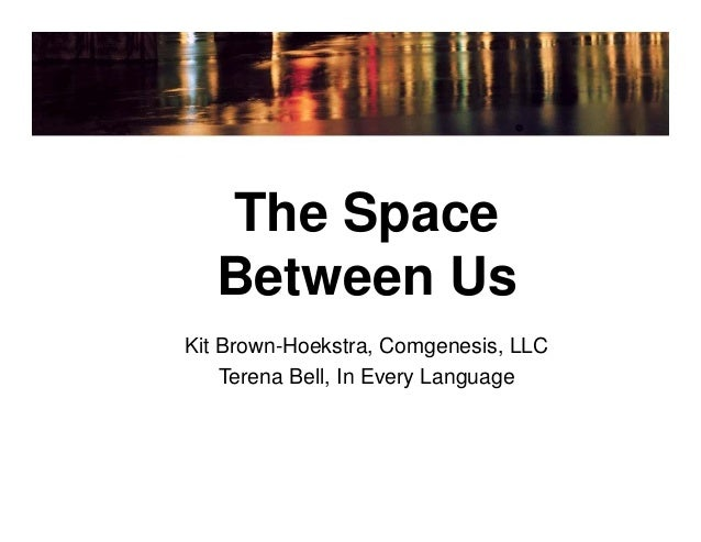 The Space  Between Us  Kit Brown-Hoekstra, Comgenesis, LLC  Terena Bell, In Every Language
