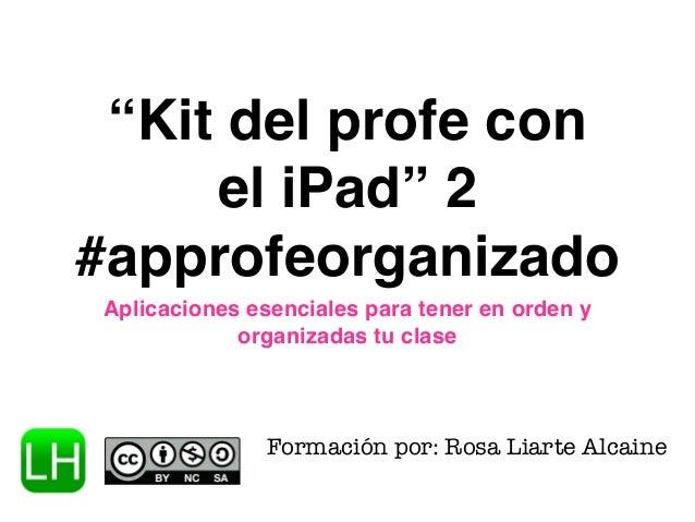 """""""Kit del profe con  el iPad"""" 2  #approfeorganizado  Aplicaciones esenciales para tener en orden y  organizadas tu clase  F..."""