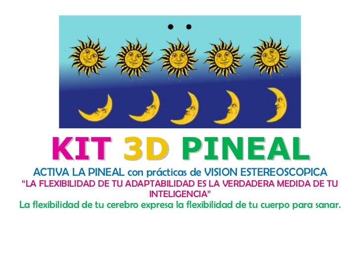 """KIT 3D PINEAL    ACTIVA LA PINEAL con prácticas de VISION ESTEREOSCOPICA """"LA FLEXIBILIDAD DE TU ADAPTABILIDAD ES LA VERDAD..."""