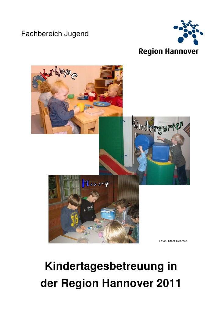 Fachbereich Jugend                         Fotos: Stadt Gehrden      Kindertagesbetreuung in     der Region Hannover 2011