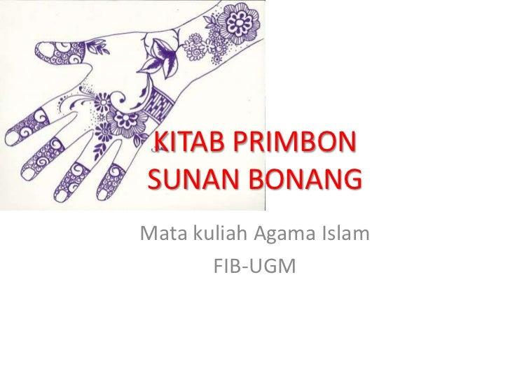 KITAB PRIMBONSUNAN BONANGMata kuliah Agama Islam       FIB-UGM
