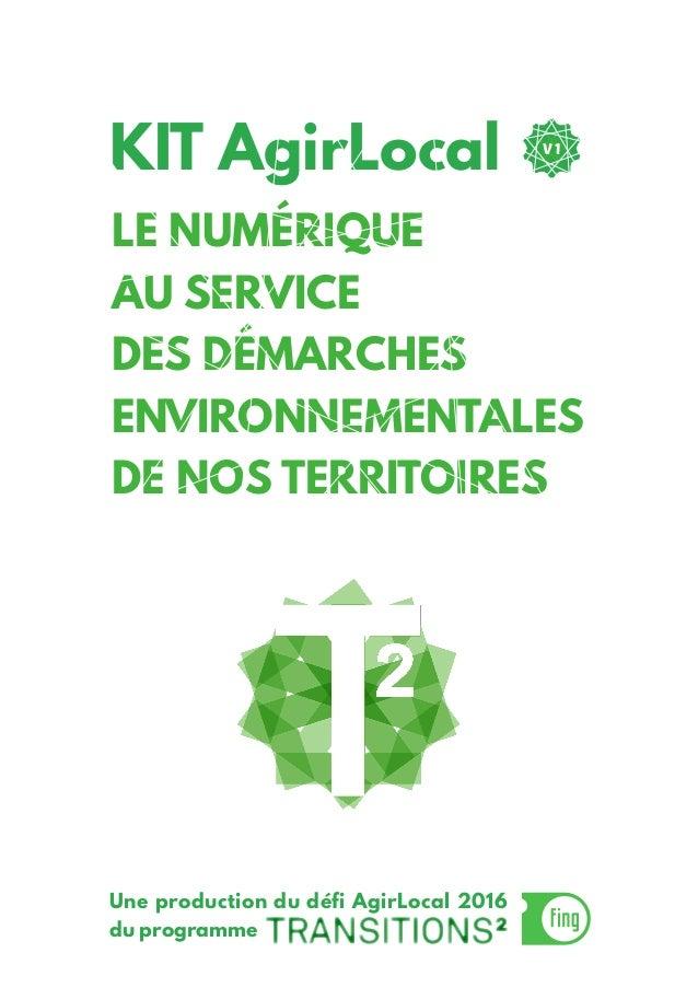 Une production du défi AgirLocal 2016 du programme LE NUMÉRIQUE AU SERVICE DES DÉMARCHES ENVIRONNEMENTALES DE NOS TERRITOI...