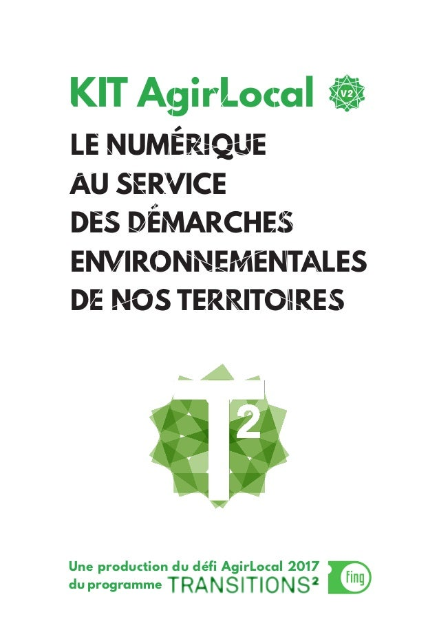 Une production du défi AgirLocal 2017 du programme LE NUMÉRIQUE AU SERVICE DES DÉMARCHES ENVIRONNEMENTALES DE NOS TERRITOI...