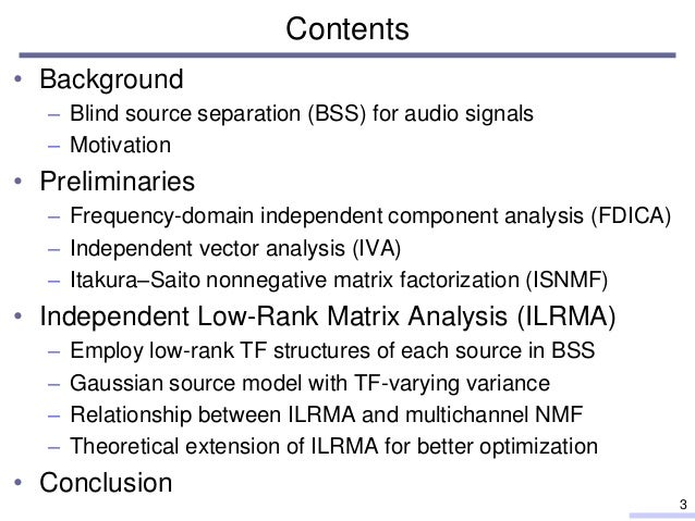 Blind source separation based on independent low-rank matrix analysis and its extensions Slide 3