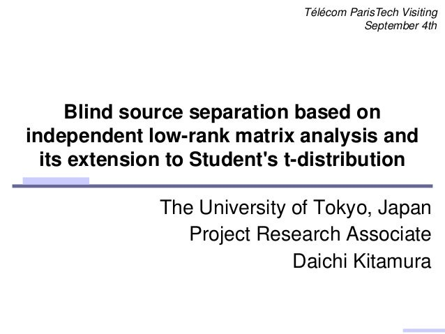 Blind source separation based on independent low-rank matrix analysis and its extension to Student's t-distribution Téléco...