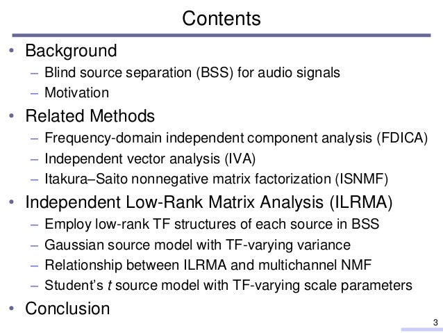 Blind source separation based on independent low-rank matrix analysis and its extension to Student's t-distribution Slide 3