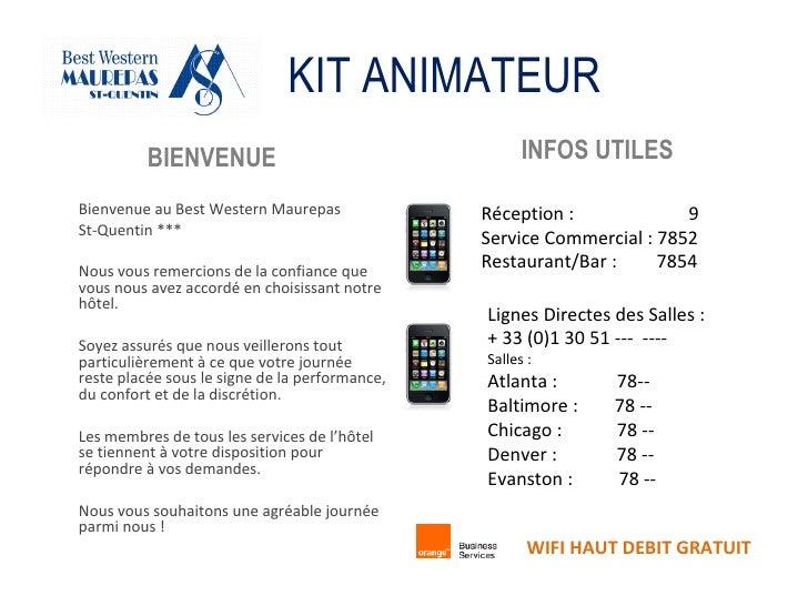 KIT ANIMATEUR <ul><li>BIENVENUE </li></ul><ul><li>Bienvenue au Best Western Maurepas </li></ul><ul><li>St-Quentin *** </li...