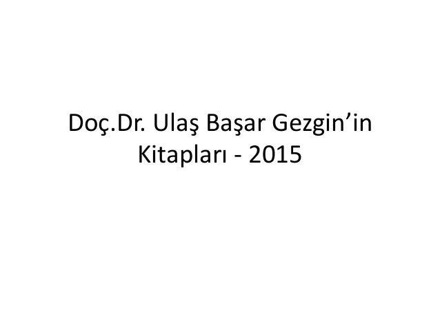 Doç.Dr. Ulaş Başar Gezgin'in Kitapları - 2015