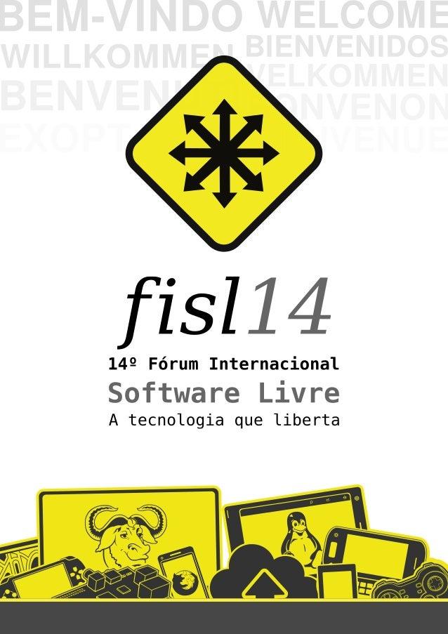 O Fórum Internacional Software Livre (FISL) é um dos maiores e maisimportantes eventos de tecnologia da América Latina. É ...