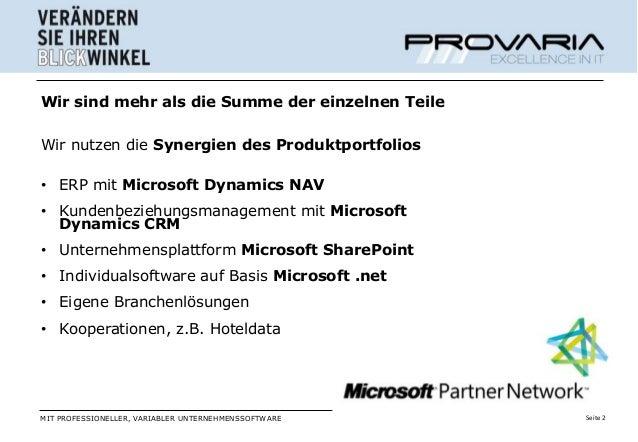 Wir sind mehr als die Summe der einzelnen TeileWir nutzen die Synergien des Produktportfolios• ERP mit Microsoft Dynamics ...