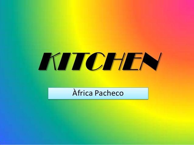 KITCHENÀfrica Pacheco